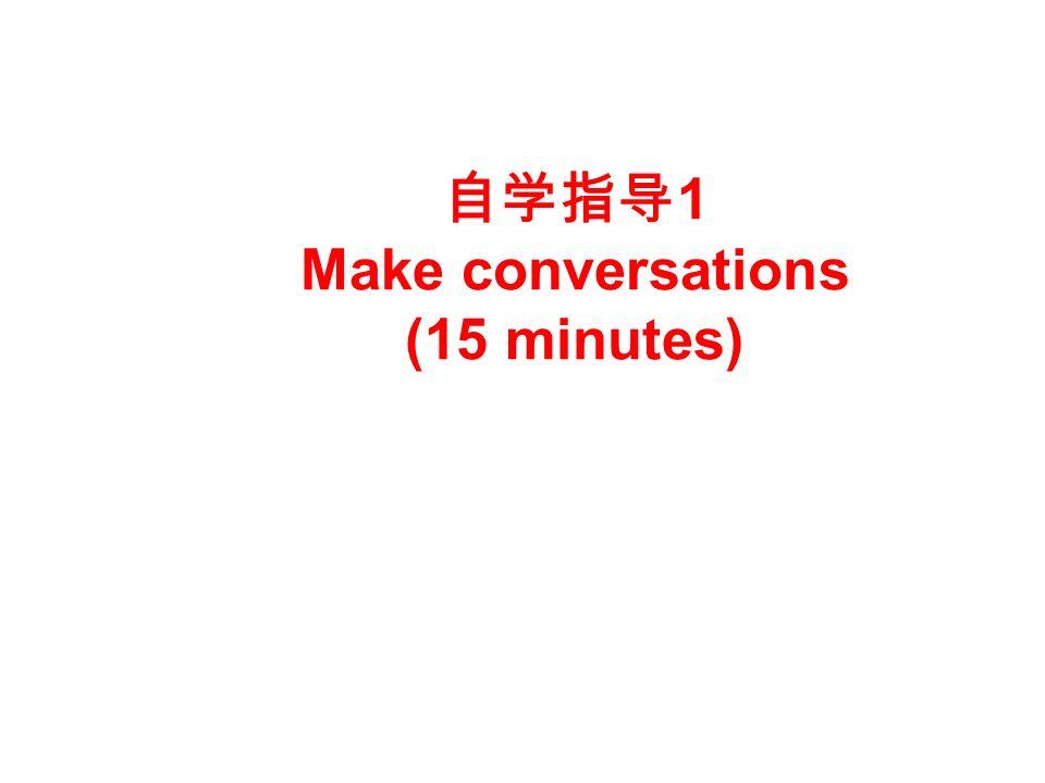 1 Make conversations (15 minutes)