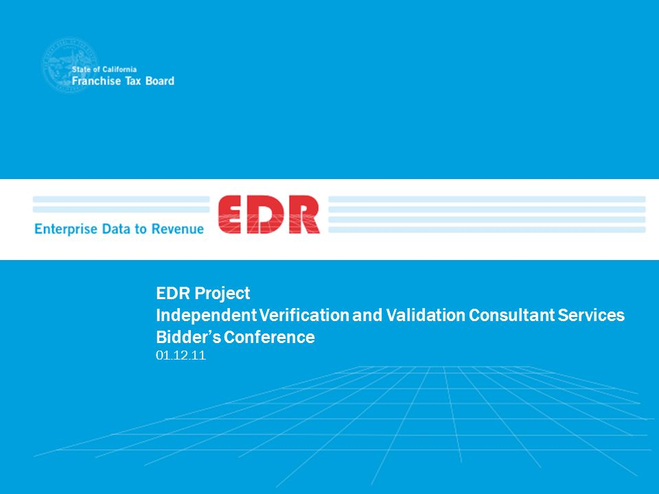 EDR Project Independent Verification and Validation Consultant Services Bidders Conference 01.12.11