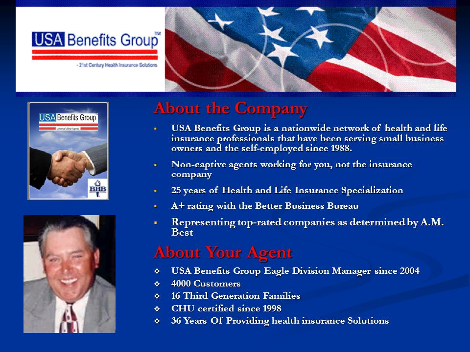 Who is USA Benefits Group? Who is USA Benefits Group? About the Company USA Benefits Group is a nationwide network of health and life insurance profes