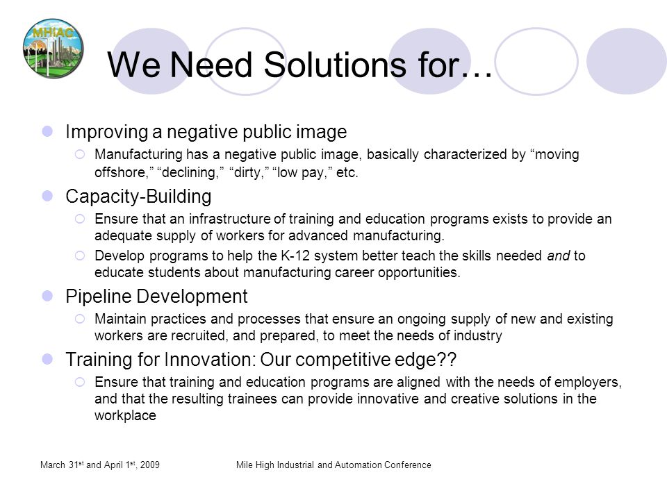 We Need Solutions for… Improving a negative public image Manufacturing has a negative public image, basically characterized by moving offshore, declin