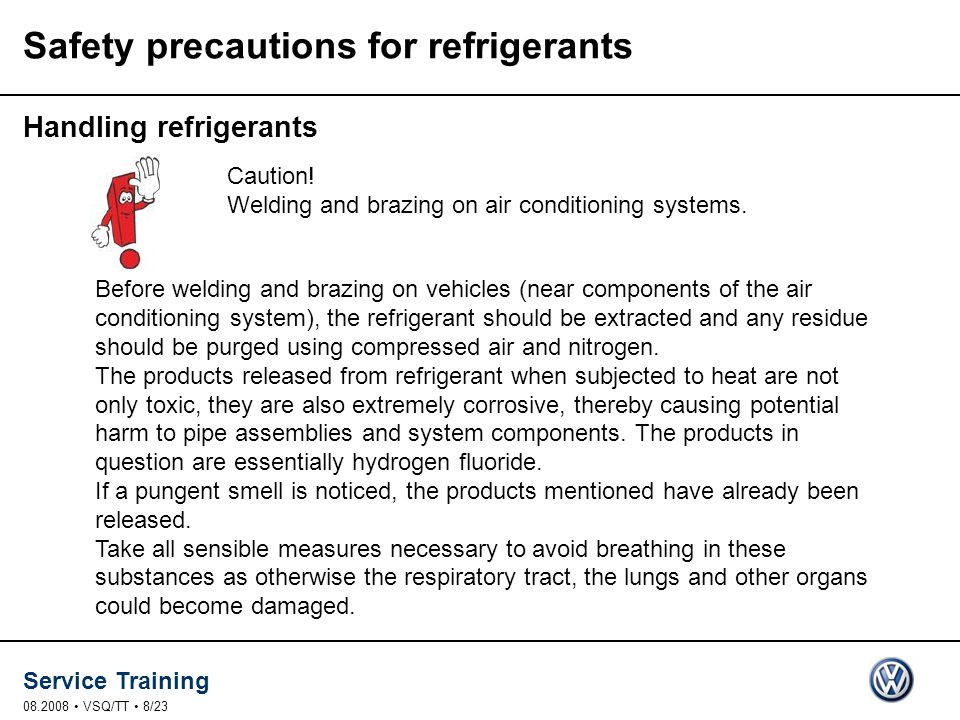 Service Training 08.2008 VSQ/TT 8/23 Safety precautions for refrigerants Handling refrigerants Caution.