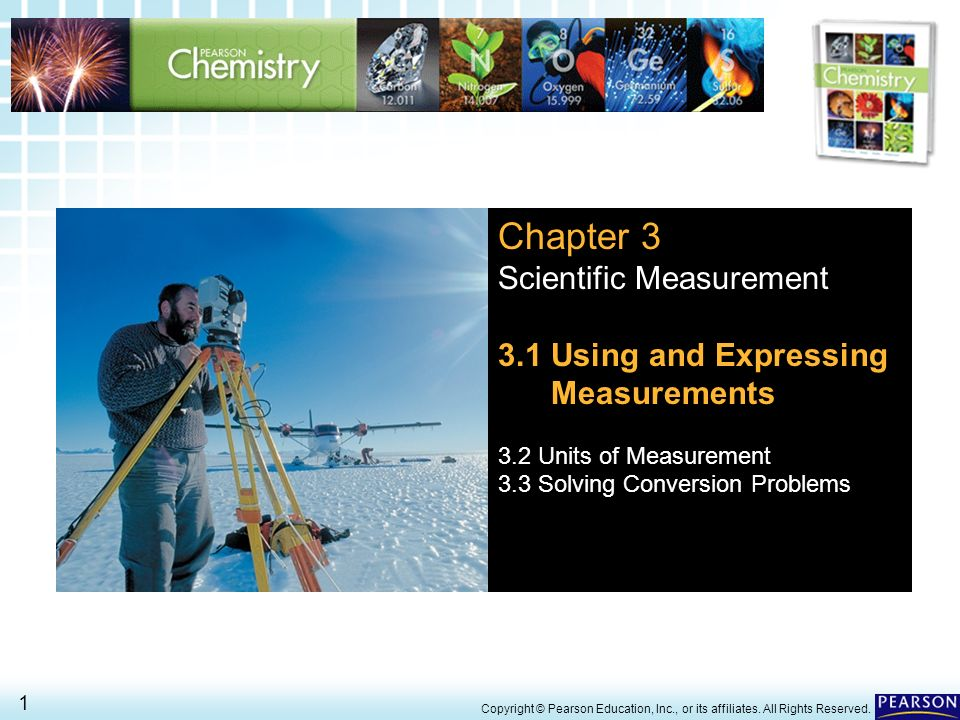 3.1 Using and Expressing Measurements > 32 Copyright © Pearson Education, Inc., or its affiliates.