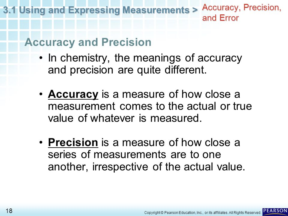 3.1 Using and Expressing Measurements > 18 Copyright © Pearson Education, Inc., or its affiliates. All Rights Reserved. In chemistry, the meanings of