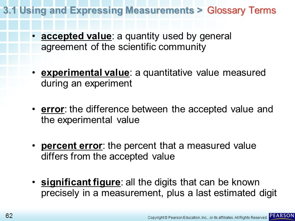3.1 Using and Expressing Measurements > 62 Copyright © Pearson Education, Inc., or its affiliates. All Rights Reserved. accepted value: a quantity use