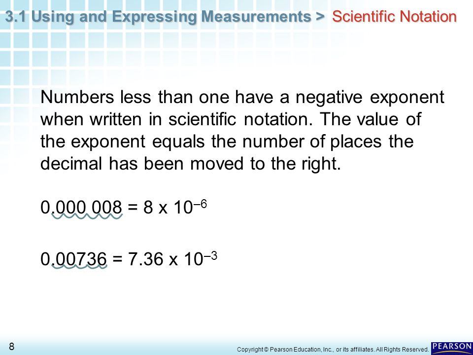 3.1 Using and Expressing Measurements > 9 Copyright © Pearson Education, Inc., or its affiliates.