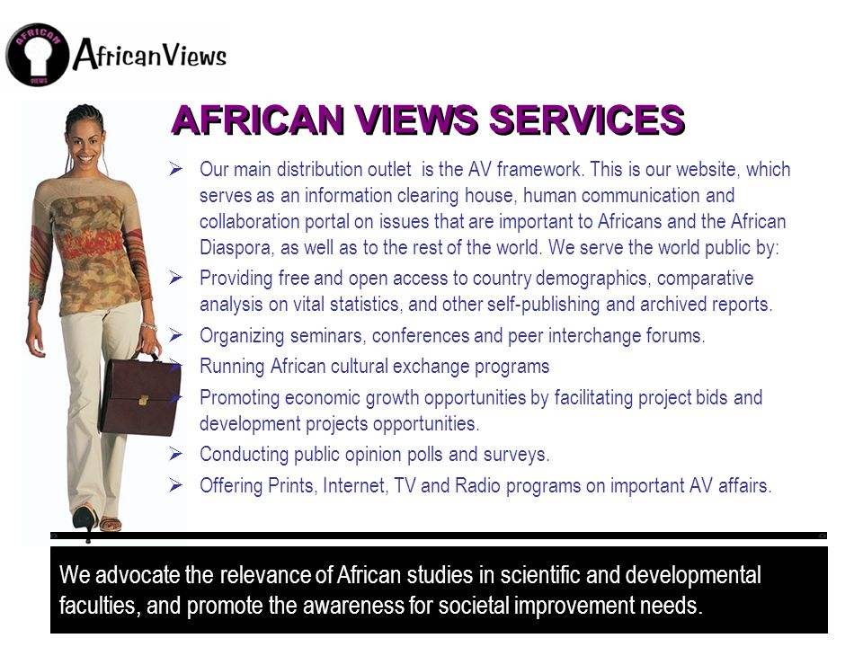 WHO MANAGES THE AV FRAMEWORK.African Views Organization manages the framework.