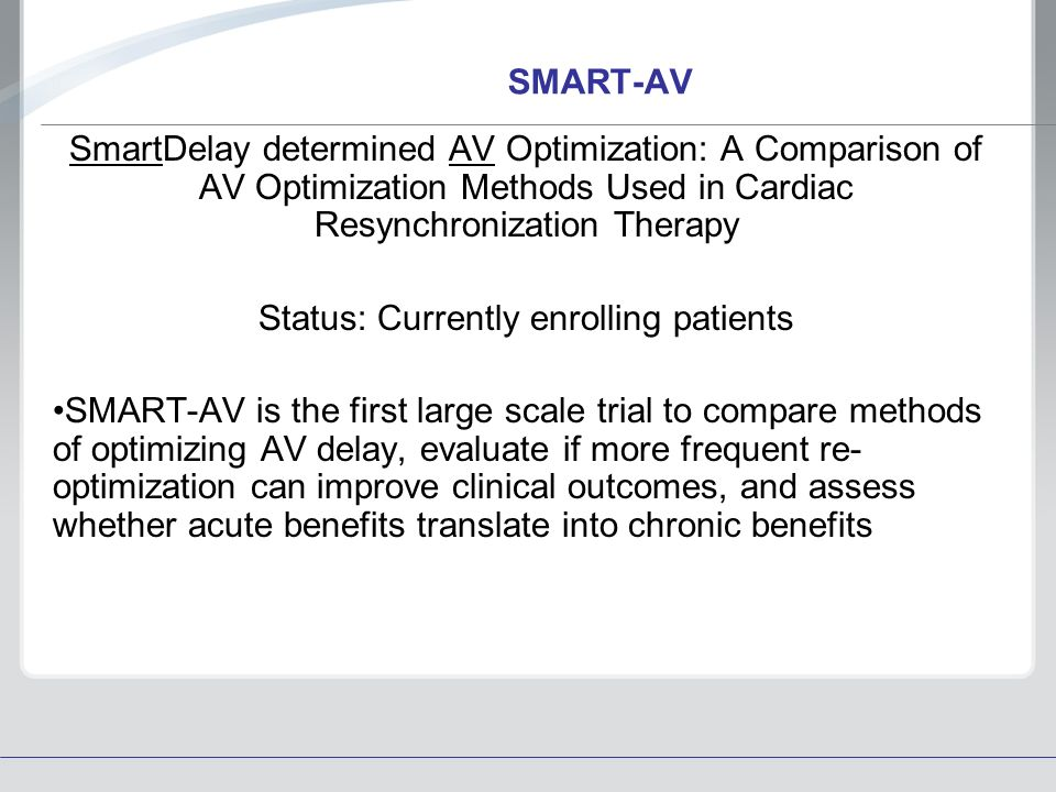 SMART-AV SmartDelay determined AV Optimization: A Comparison of AV Optimization Methods Used in Cardiac Resynchronization Therapy Status: Currently en