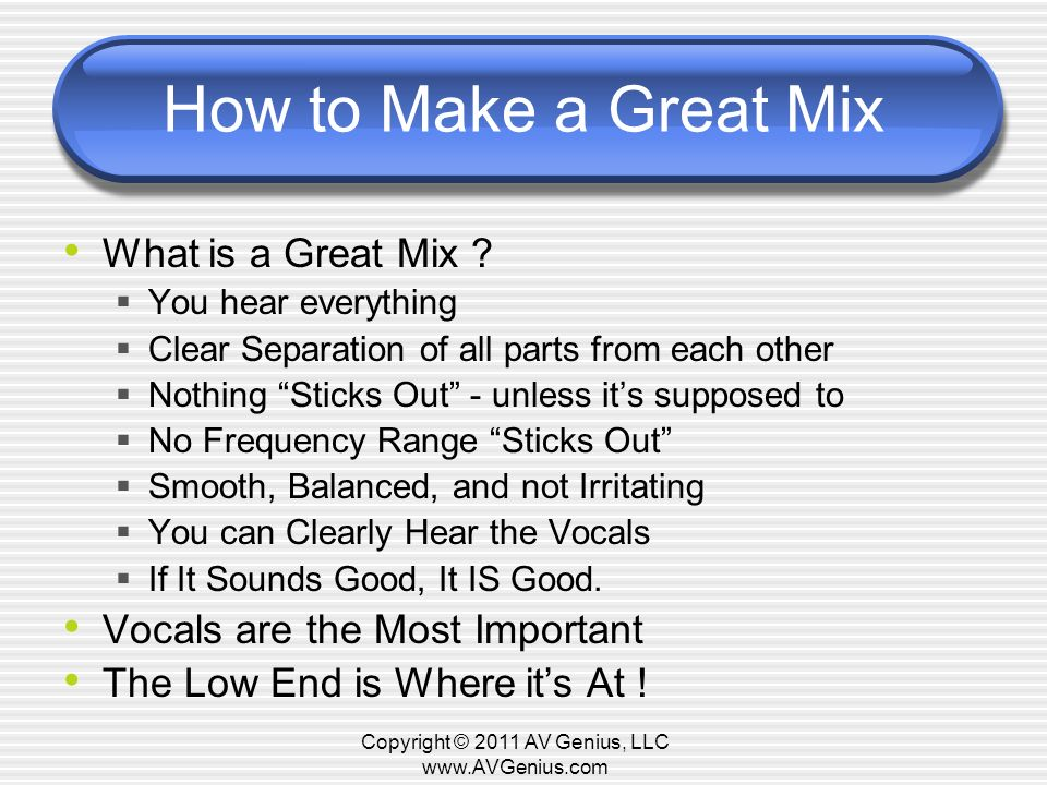 How to Make a Great Mix What is a Great Mix .