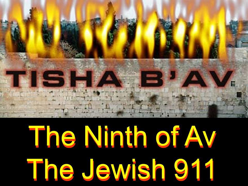 The Ninth of Av The Jewish 911 The Ninth of Av The Jewish 911