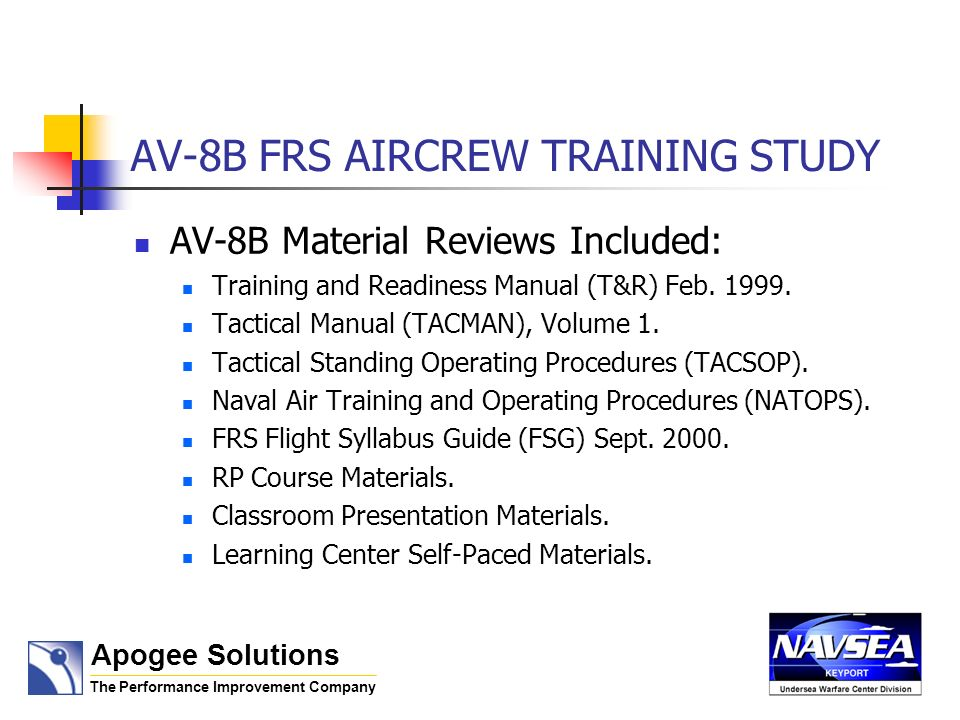 AV-8B FRS AIRCREW TRAINING STUDY Process/Product Evaluation Results The Simulators.
