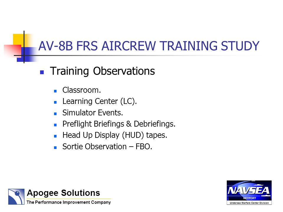 AV-8B FRS AIRCREW TRAINING STUDY Recommendation-Develop 16 self-paced CBT lessons covering all AV-8B systems.