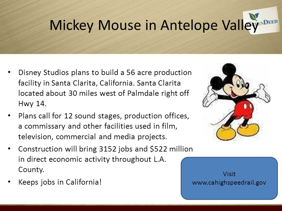 Mickey Mouse in Antelope Valley Disney Studios plans to build a 56 acre production facility in Santa Clarita, California. Santa Clarita located about