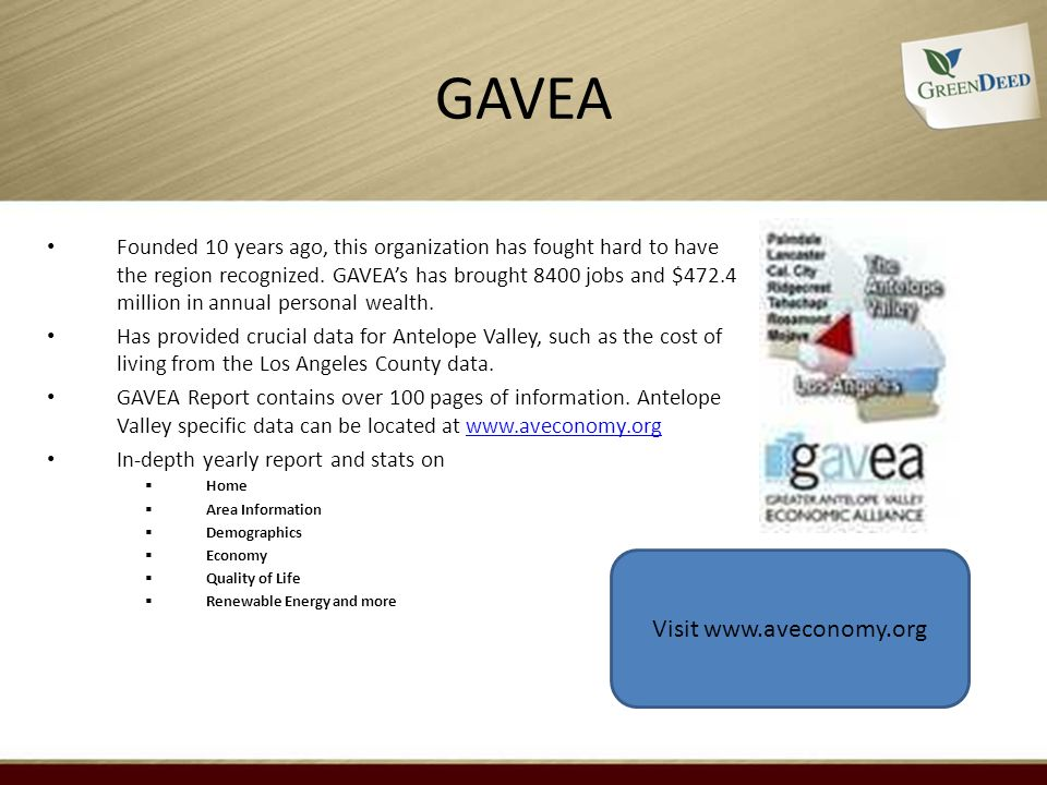 GAVEA Founded 10 years ago, this organization has fought hard to have the region recognized. GAVEAs has brought 8400 jobs and $472.4 million in annual