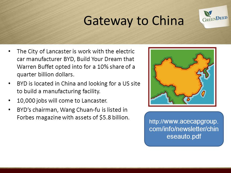 Gateway to China The City of Lancaster is work with the electric car manufacturer BYD, Build Your Dream that Warren Buffet opted into for a 10% share