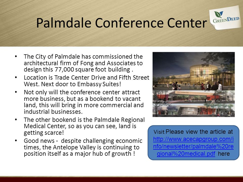 Palmdale Conference Center The City of Palmdale has commissioned the architectural firm of Fong and Associates to design this 77,000 square foot build