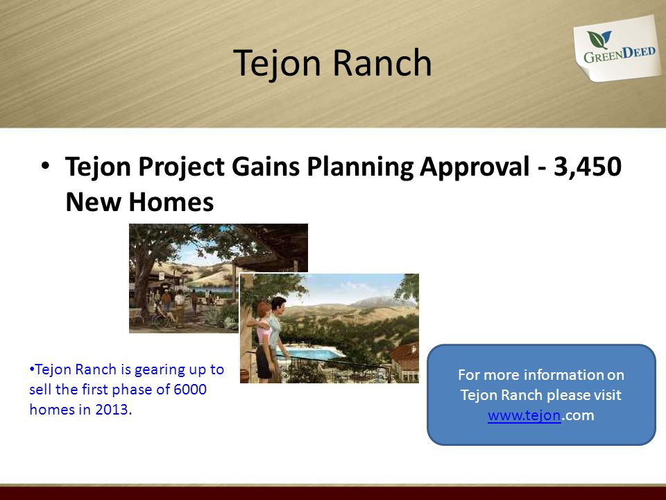 Tejon Ranch Tejon Project Gains Planning Approval - 3,450 New Homes For more information on Tejon Ranch please visit www.tejon.com www.tejon Tejon Ran