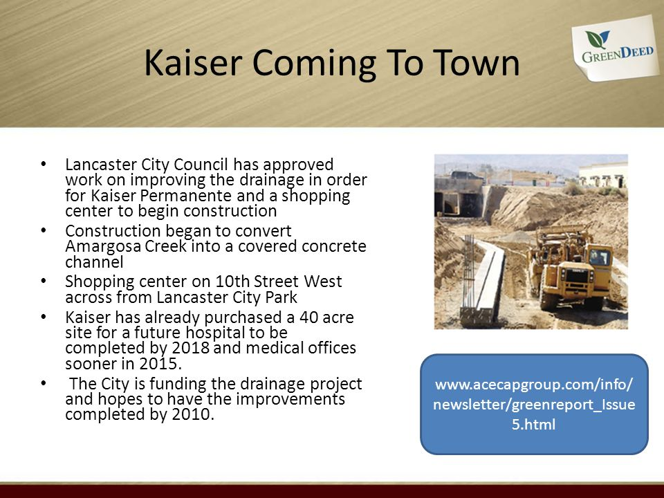 Kaiser Coming To Town Lancaster City Council has approved work on improving the drainage in order for Kaiser Permanente and a shopping center to begin