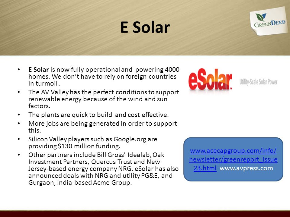 E Solar E Solar is now fully operational and powering 4000 homes.