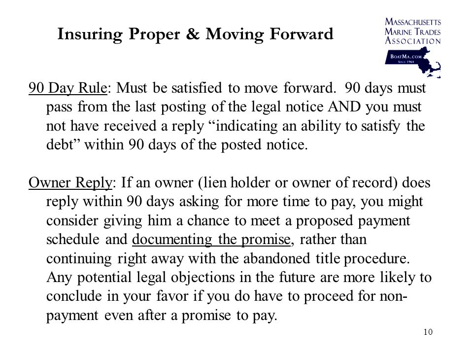 10 Insuring Proper & Moving Forward 90 Day Rule: Must be satisfied to move forward.