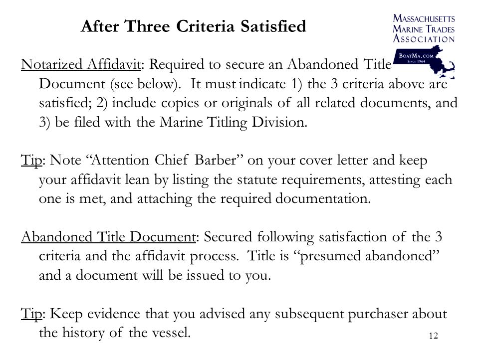 12 After Three Criteria Satisfied Notarized Affidavit: Required to secure an Abandoned Title Document (see below).