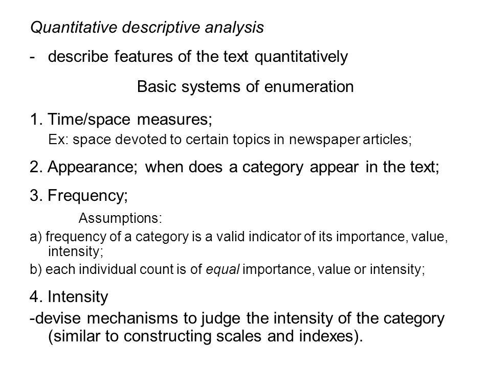 Quantitative descriptive analysis -describe features of the text quantitatively Basic systems of enumeration 1.
