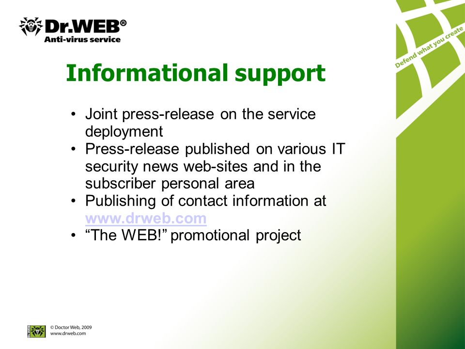 Informational support Joint press-release on the service deployment Press-release published on various IT security news web-sites and in the subscribe