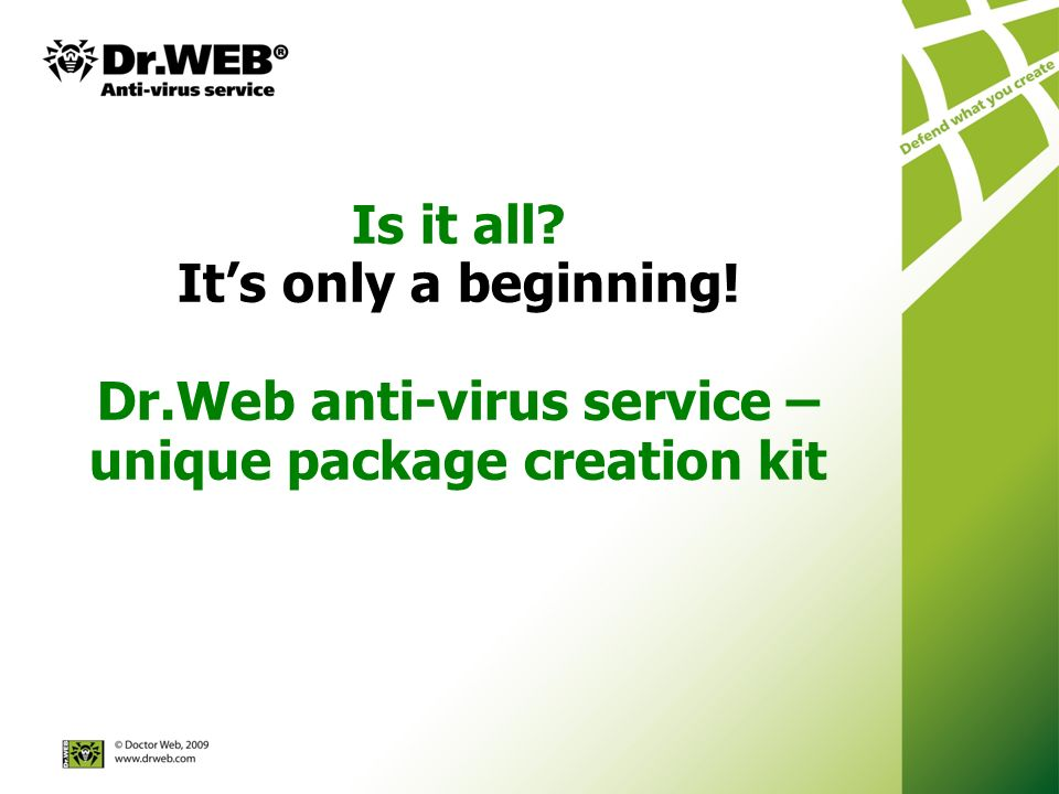 Is it all? Its only a beginning! Dr.Web anti-virus service – unique package creation kit