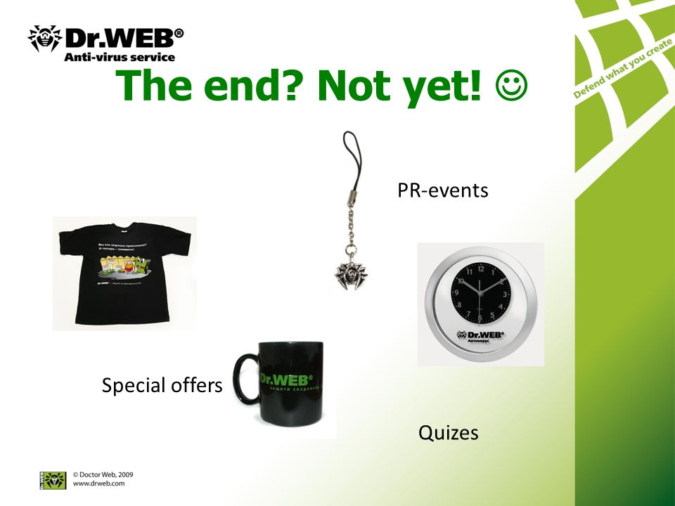 The end Not yet! Special offers Quizes PR-events