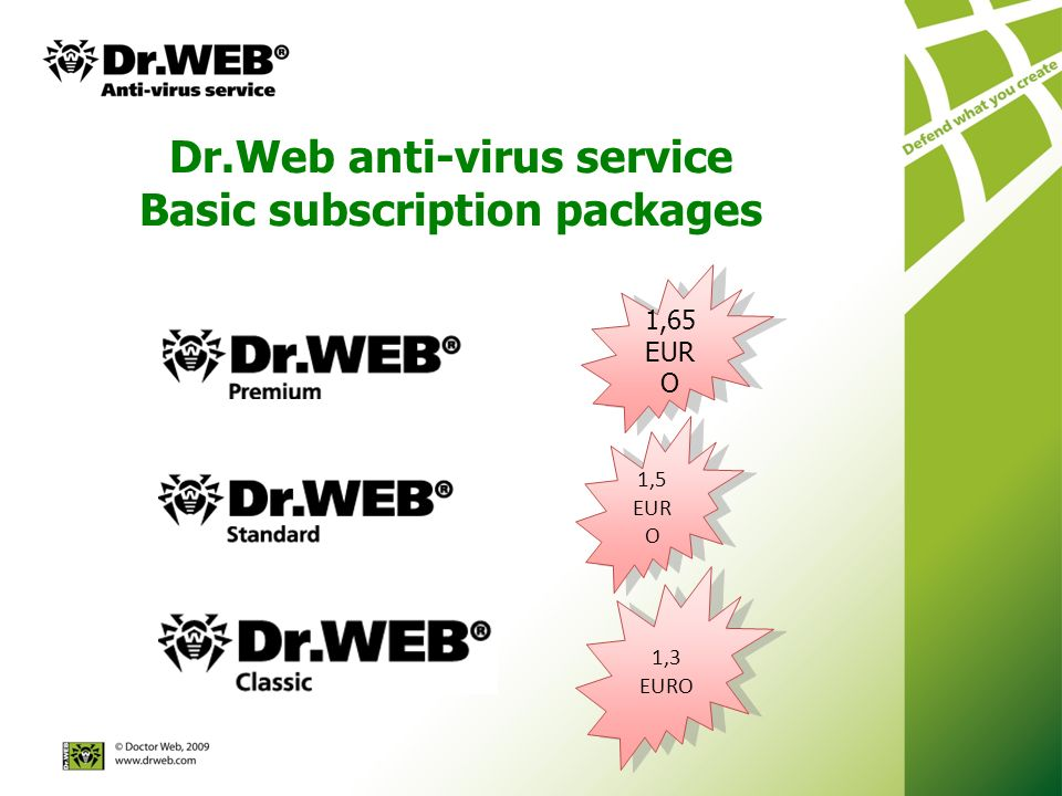 Dr.Web anti-virus service Basic subscription packages 1,3 EURO 1,5 EUR O 1,65 EUR O