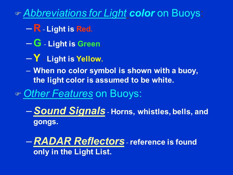 F Abbreviations that indicate color of the AtoN. F R = Red - Diamond symbol will be printed red. F G = Green - Diamond symbol will be printed green. F
