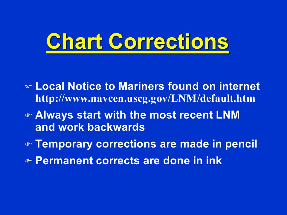 F Criteria used to determine the accuracy of a nautical chart.. –Source and date of the survey – and technology used at that time. –Amount of detail o