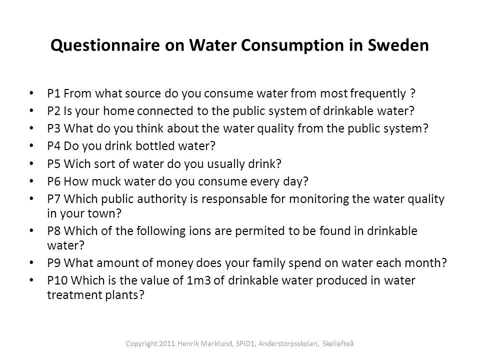 Questionnaire on Water Consumption in Sweden P1 From what source do you consume water from most frequently .