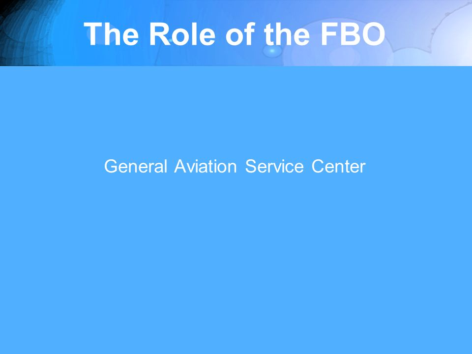 The Role of the FBO General Aviation Service Center