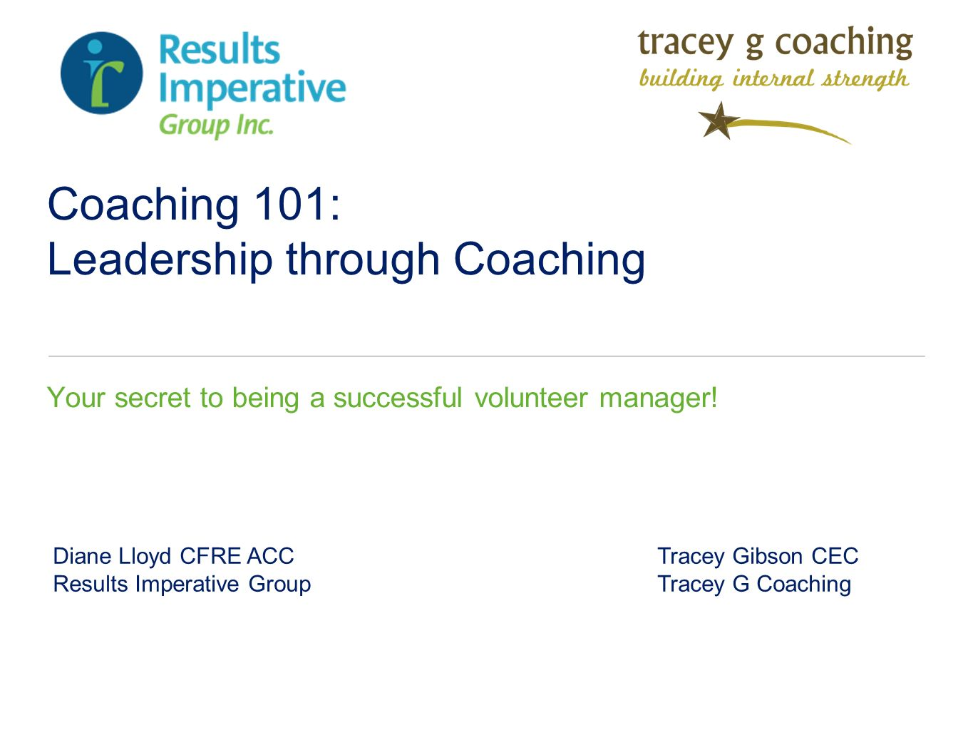 Coaching 101: Leadership through Coaching Your secret to being a successful volunteer manager.