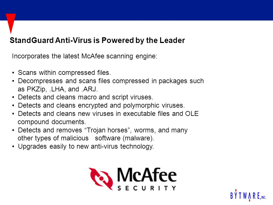 Incorporates the latest McAfee scanning engine: Scans within compressed files.