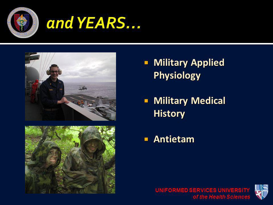 Military Applied Physiology Military Applied Physiology Military Medical History Military Medical History Antietam Antietam UNIFORMED SERVICES UNIVERS