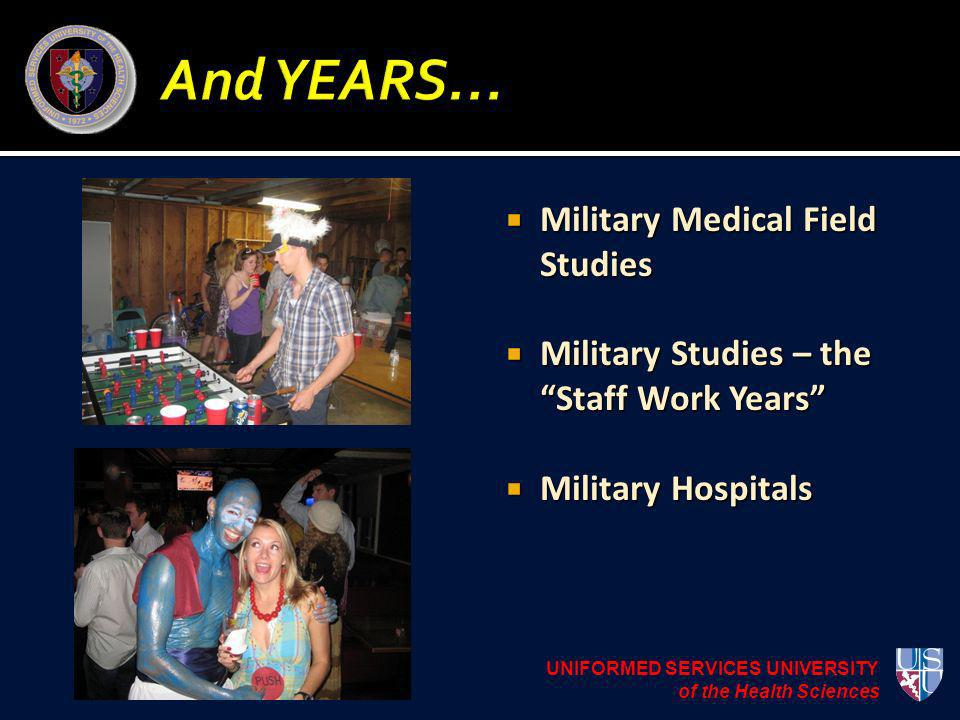Military Medical Field Studies Military Medical Field Studies Military Studies – the Staff Work Years Military Studies – the Staff Work Years Military