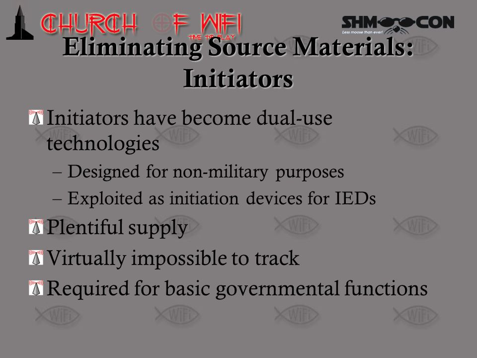 Eliminating Source Materials: Initiators Initiators have become dual-use technologies –Designed for non-military purposes –Exploited as initiation dev
