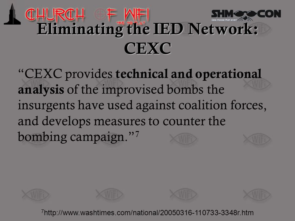 Eliminating the IED Network: CEXC CEXC provides technical and operational analysis of the improvised bombs the insurgents have used against coalition