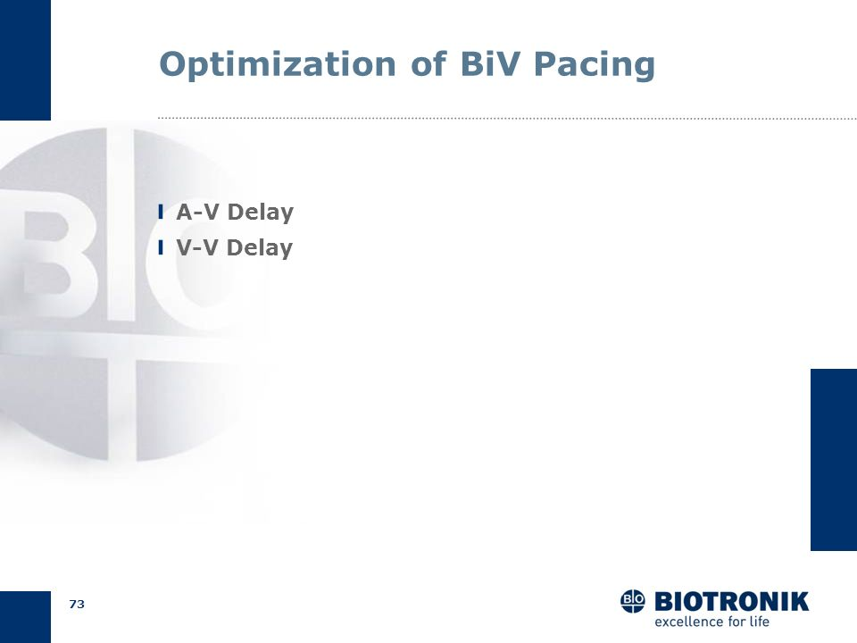 72 Optimizing V-V Delay Start with standard setting VV optimization in patients with persistent dyssynchrony Trouble shooting option in clinical non-r