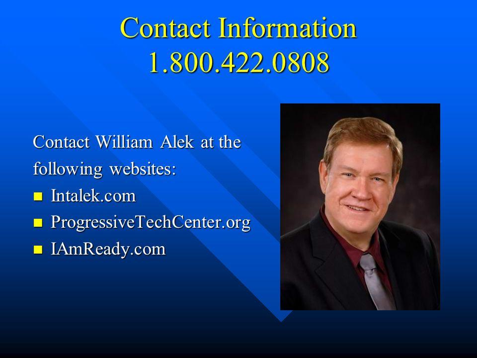 Contact Information 1.800.422.0808 Contact William Alek at the following websites: Intalek.com Intalek.com ProgressiveTechCenter.org ProgressiveTechCe