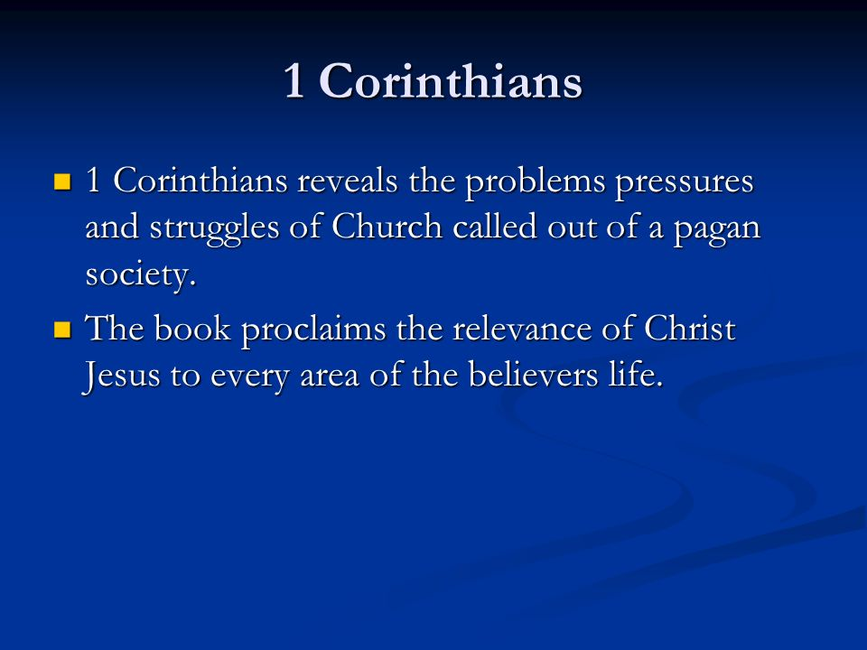 1 Corinthians 1 Corinthians reveals the problems pressures and struggles of Church called out of a pagan society. 1 Corinthians reveals the problems p