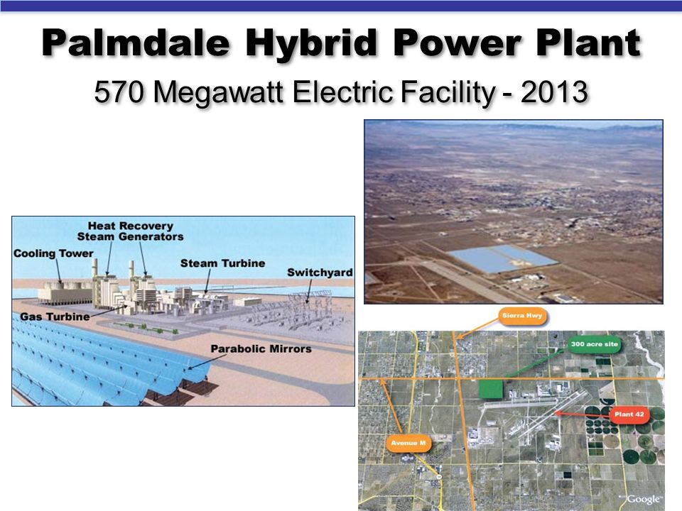 Palmdale Hybrid Power Plant 570 Megawatt Electric Facility - 2013