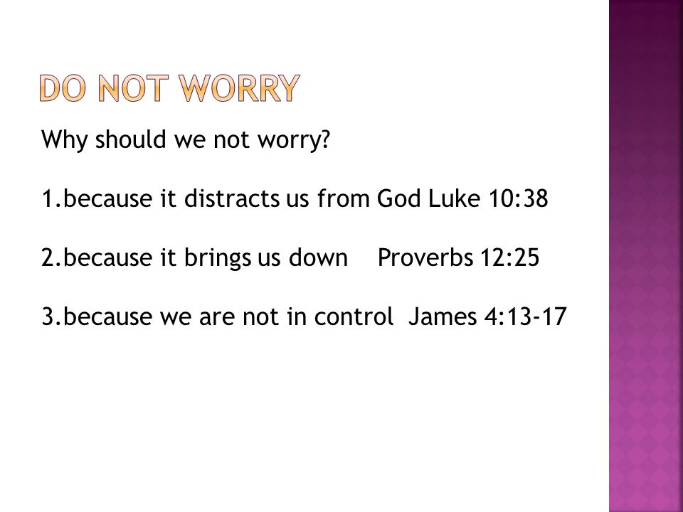 Why should we not worry.