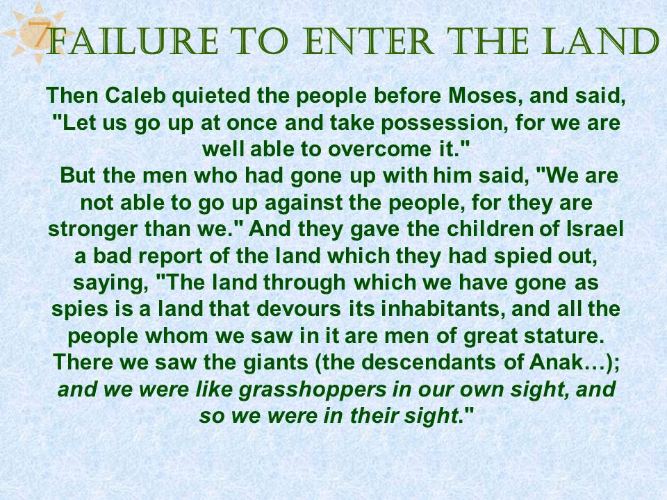 Then Caleb quieted the people before Moses, and said,