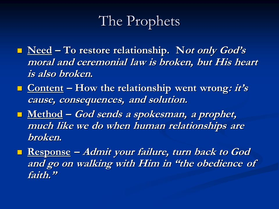 The Prophets Need – To restore relationship.