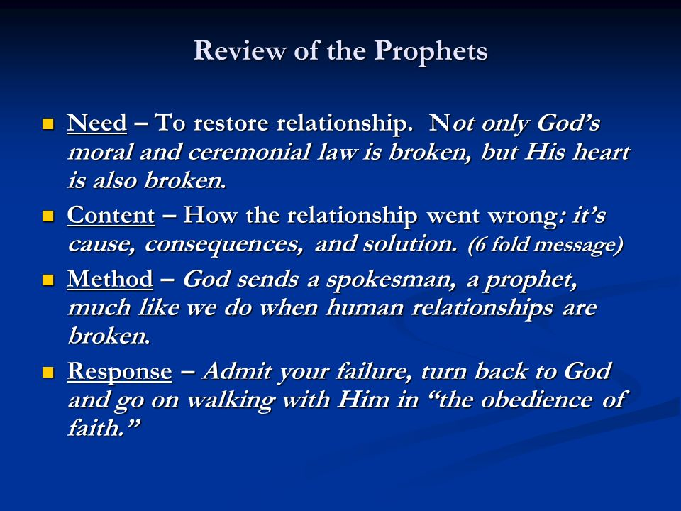 Review of the Prophets Need – To restore relationship.