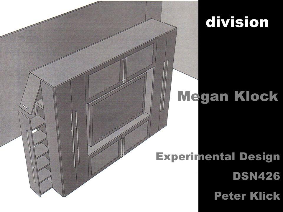 Megan Klock Experimental Design DSN426 Peter Klick division