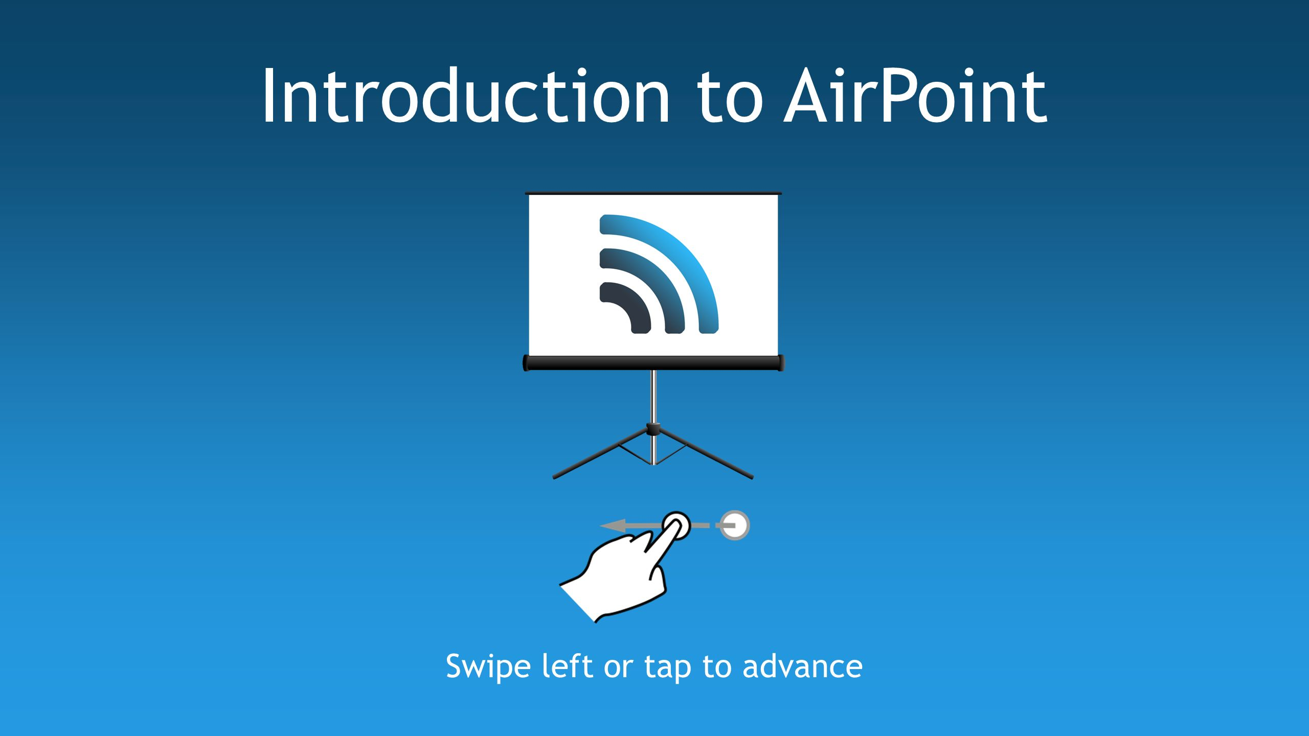 Swipe left or tap to advance Introduction to AirPoint