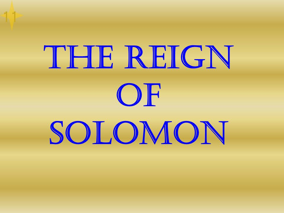 The Reign of Solomon 11
